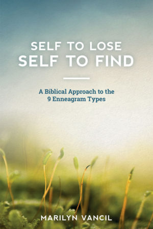 Self to Lose - Self to Find: A Biblical Approach to the 9 Enneagram Types