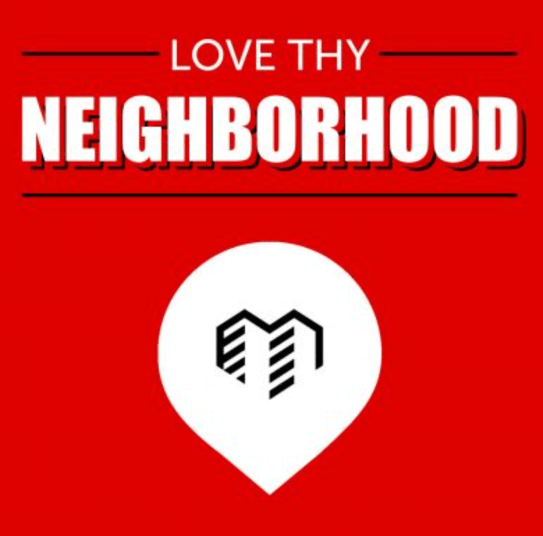 Love Thy Neighborhood