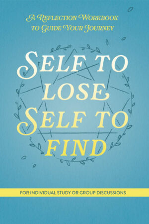 Reflection Workbook - Self to Lose, Self to Find